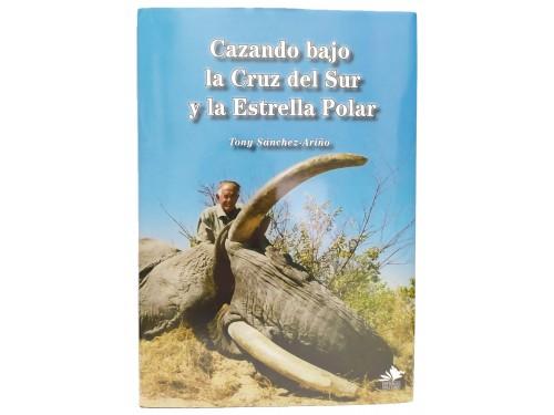 CAZANDO BAJO LA CRUZ DEL SUR Y LA ESTREL