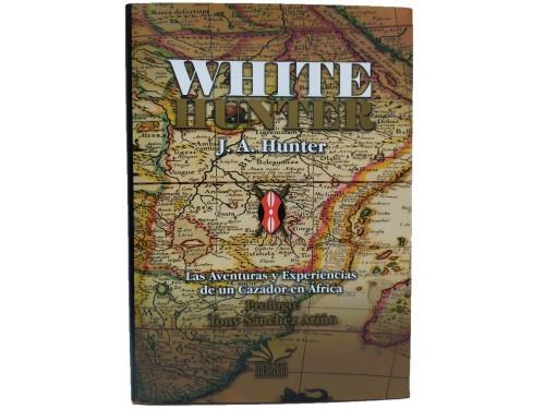 WHITE HUNTER.JOHN HUNTER