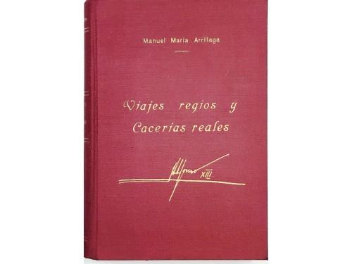 Viajes regios y Cacerías...